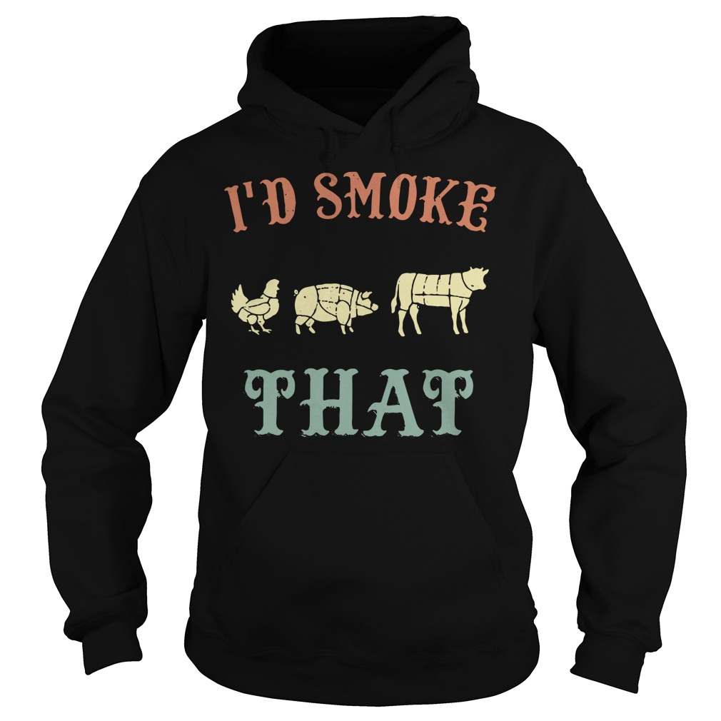 Chicken pig cow I'd smoke that BBQ Hoodie