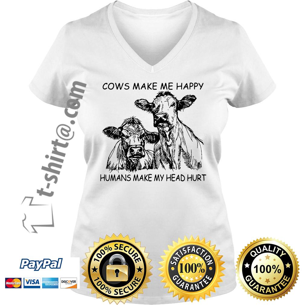 Cows make me happy humans make my head hurt V-neck T-shirt