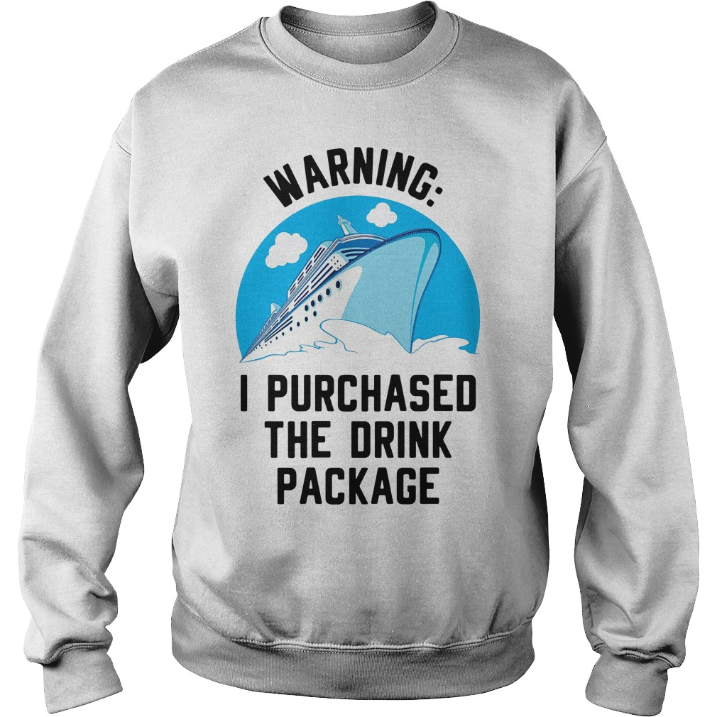 Cruise ship warning I purchased the drink package Sweater