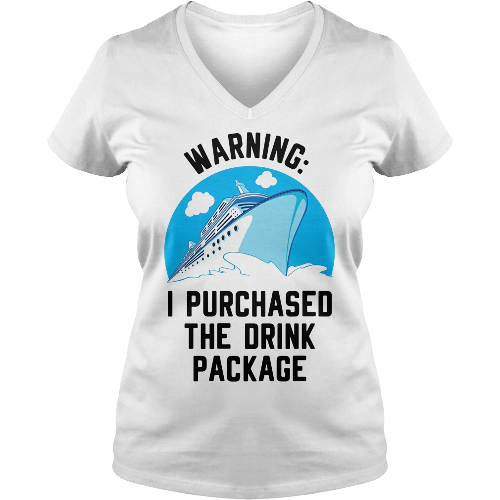 Cruise ship warning I purchased the drink package V-neck T-shirt