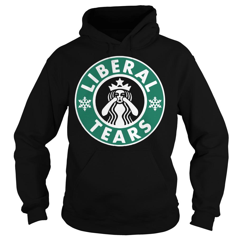 Crying Starbucks Liberal tears Hoodie