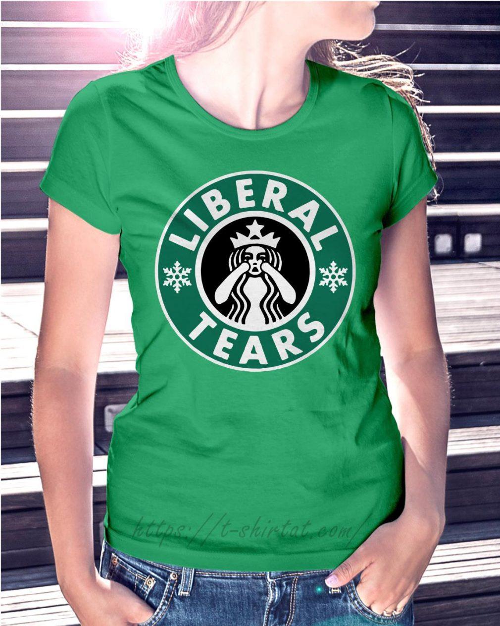 Crying Starbucks Liberal tears Ladies Tee green