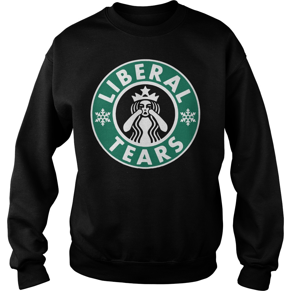 Crying Starbucks Liberal tears Sweater