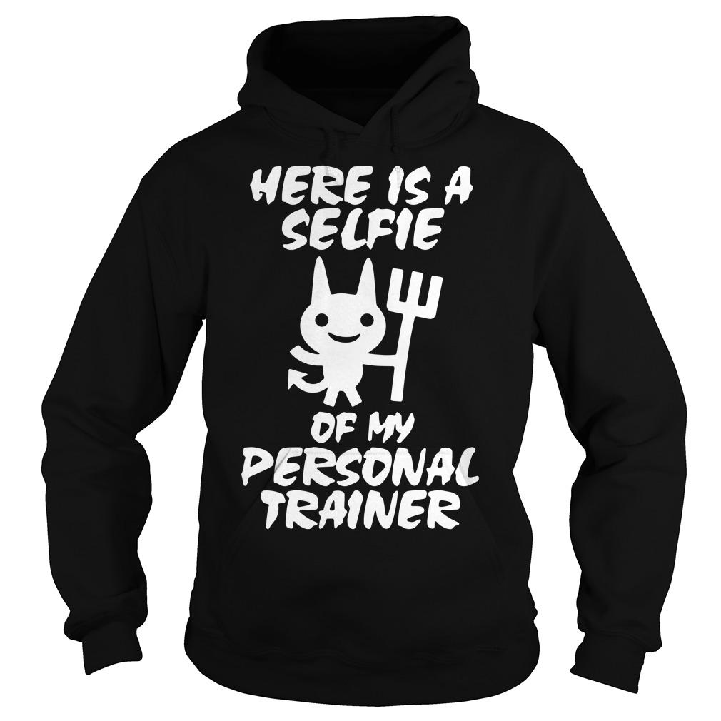 Devil here is a selfie of my personal trainer Hoodie