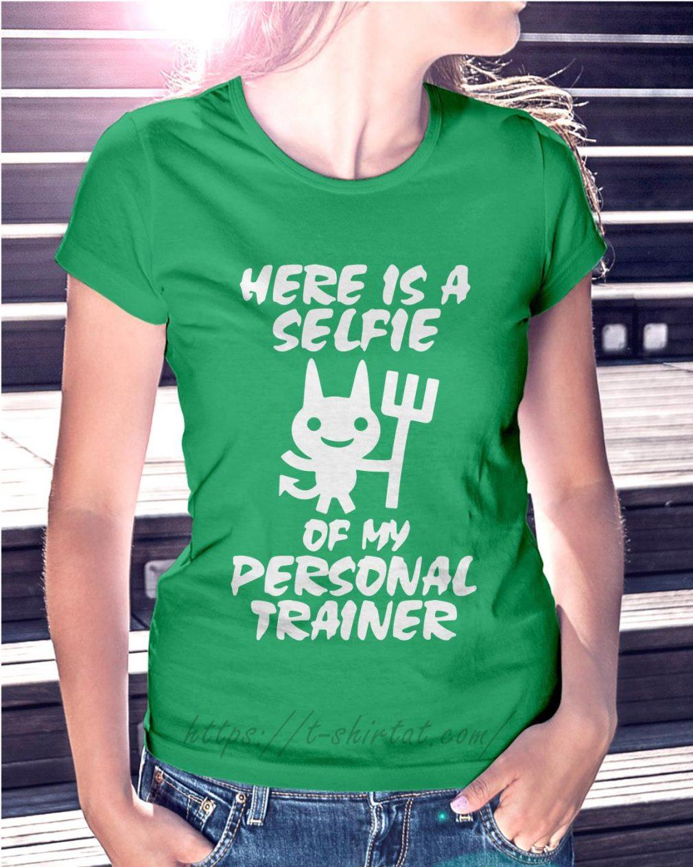 Devil here is a selfie of my personal trainer Ladies Tee green
