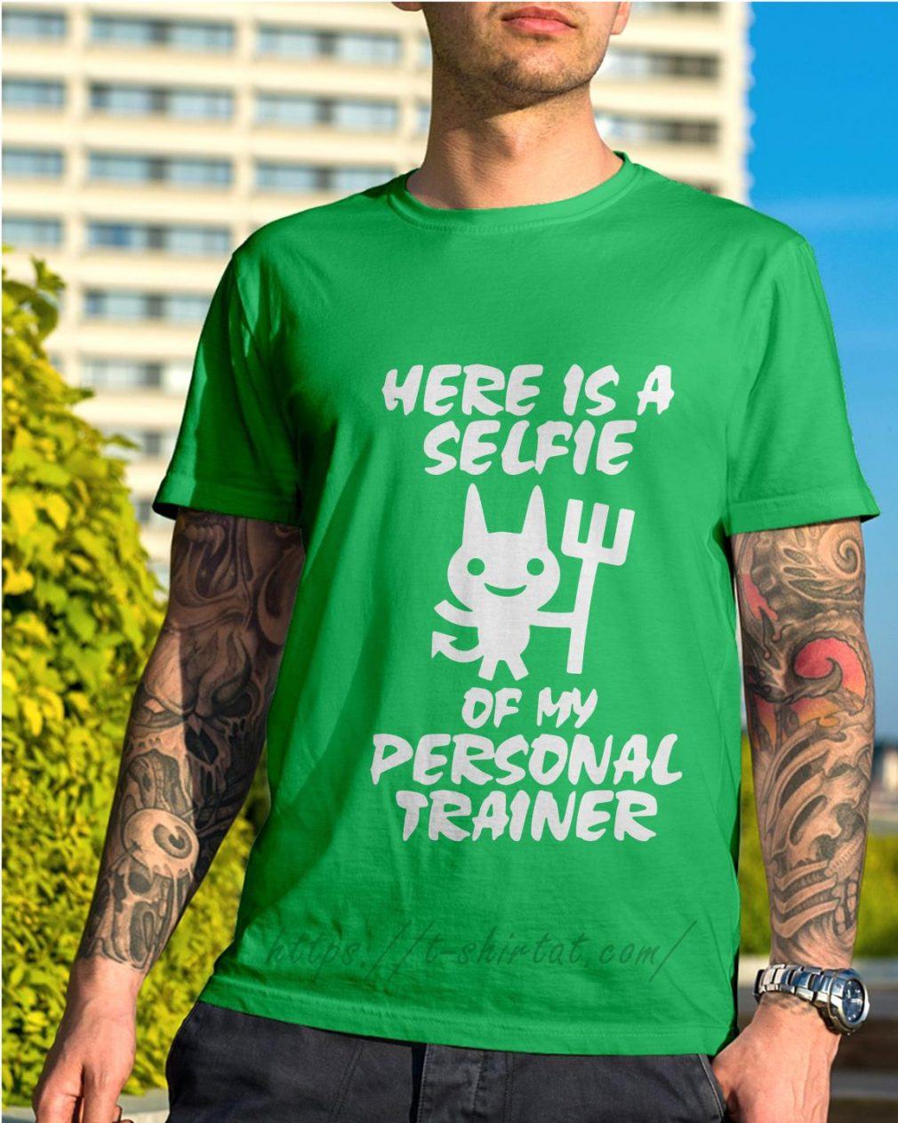 Devil here is a selfie of my personal trainer Shirt green
