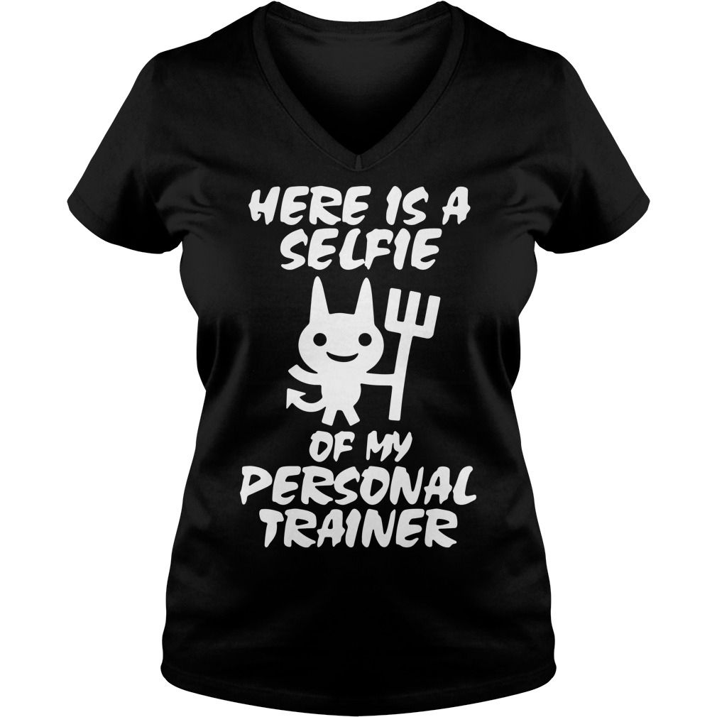 Devil here is a selfie of my personal trainer V-neck T-shirt
