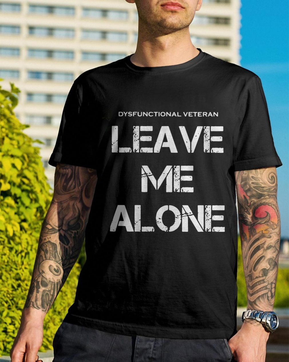 Dysfunctional Veteran leave me alone shirt