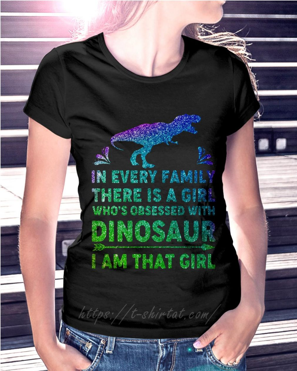 In every family there is a girl who's obsessed with dinosaur Ladies Tee