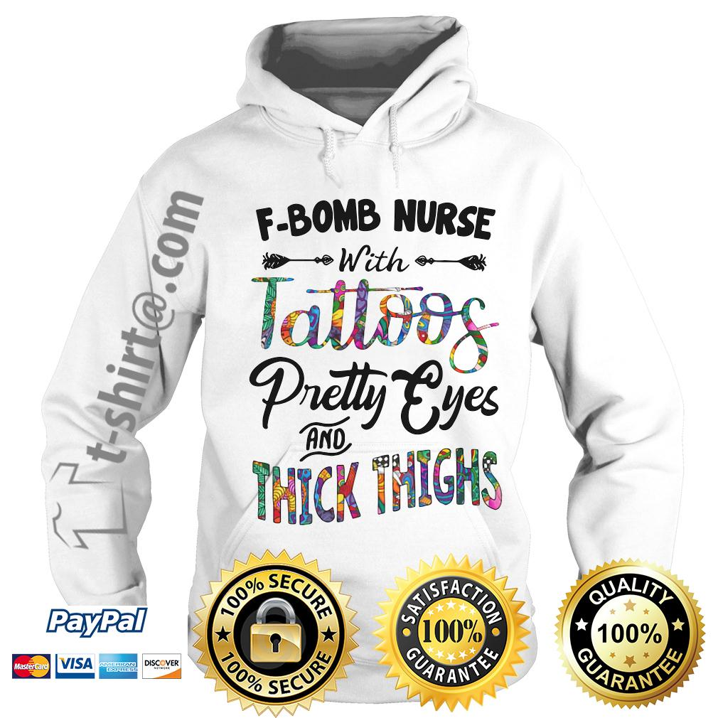F-bomb nurse with tattoos pretty eyes and thick thighs Hoodie