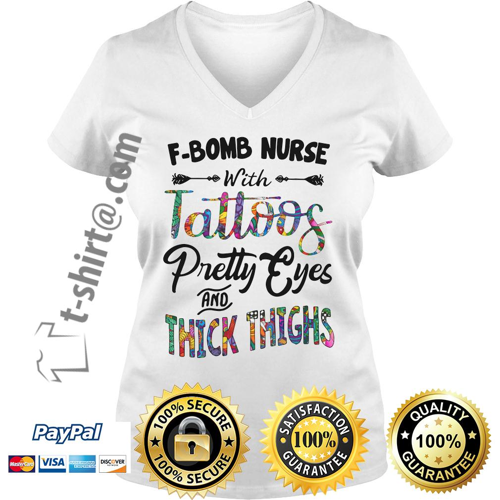 F-bomb nurse with tattoos pretty eyes and thick thighs V-neck T-shirt