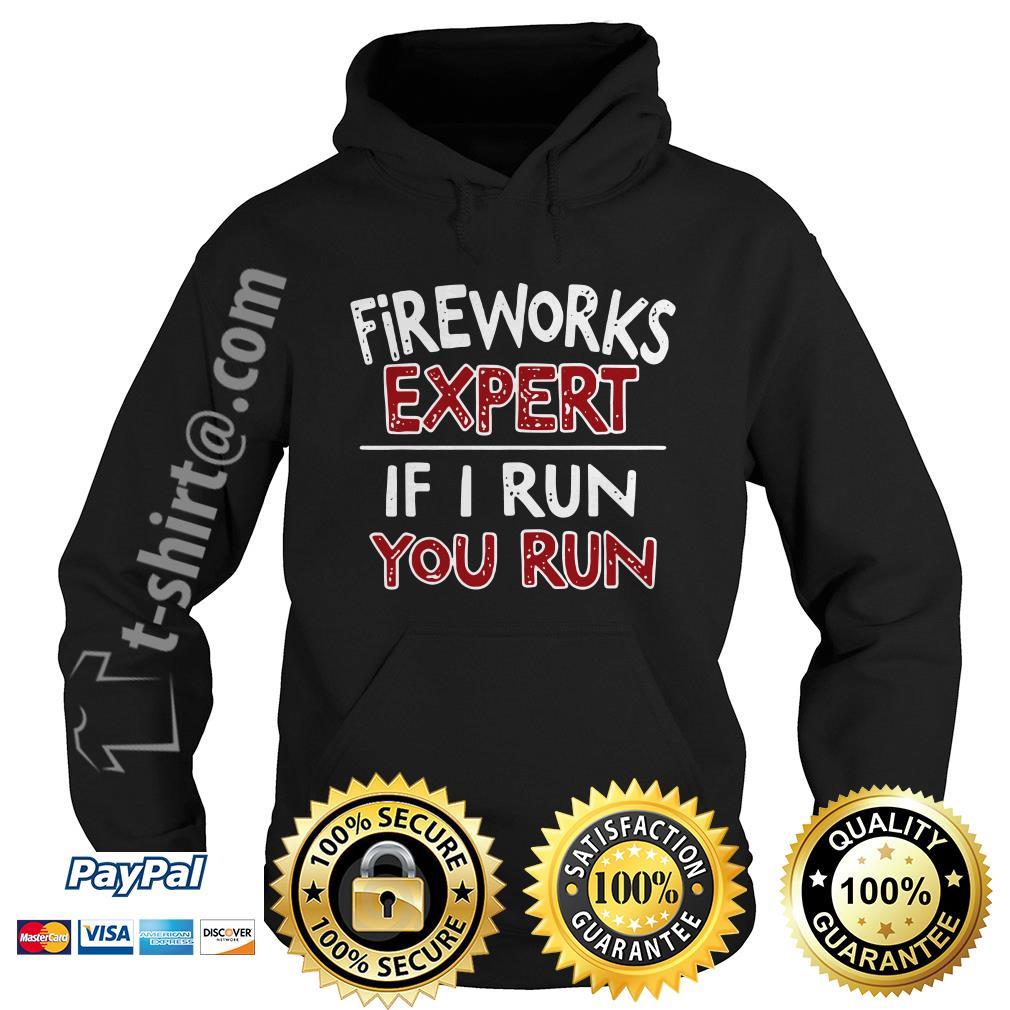 Fireworks expert if I run you run Hoodie