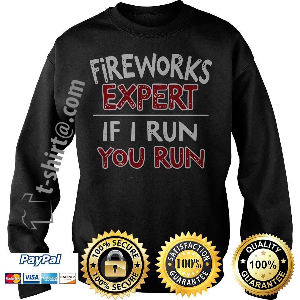 Fireworks expert if I run you run Sweater