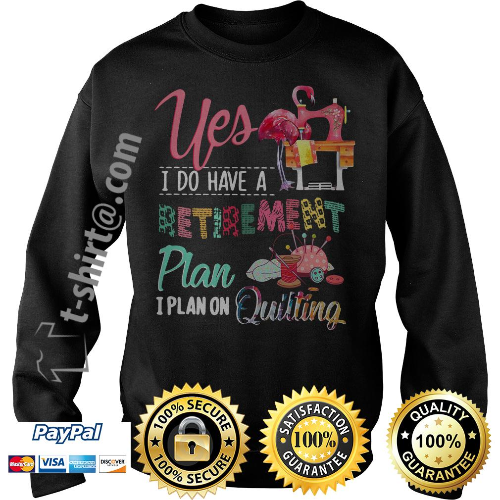 Flamingo yes I do have a retirement plan I plan on hunting Sweater