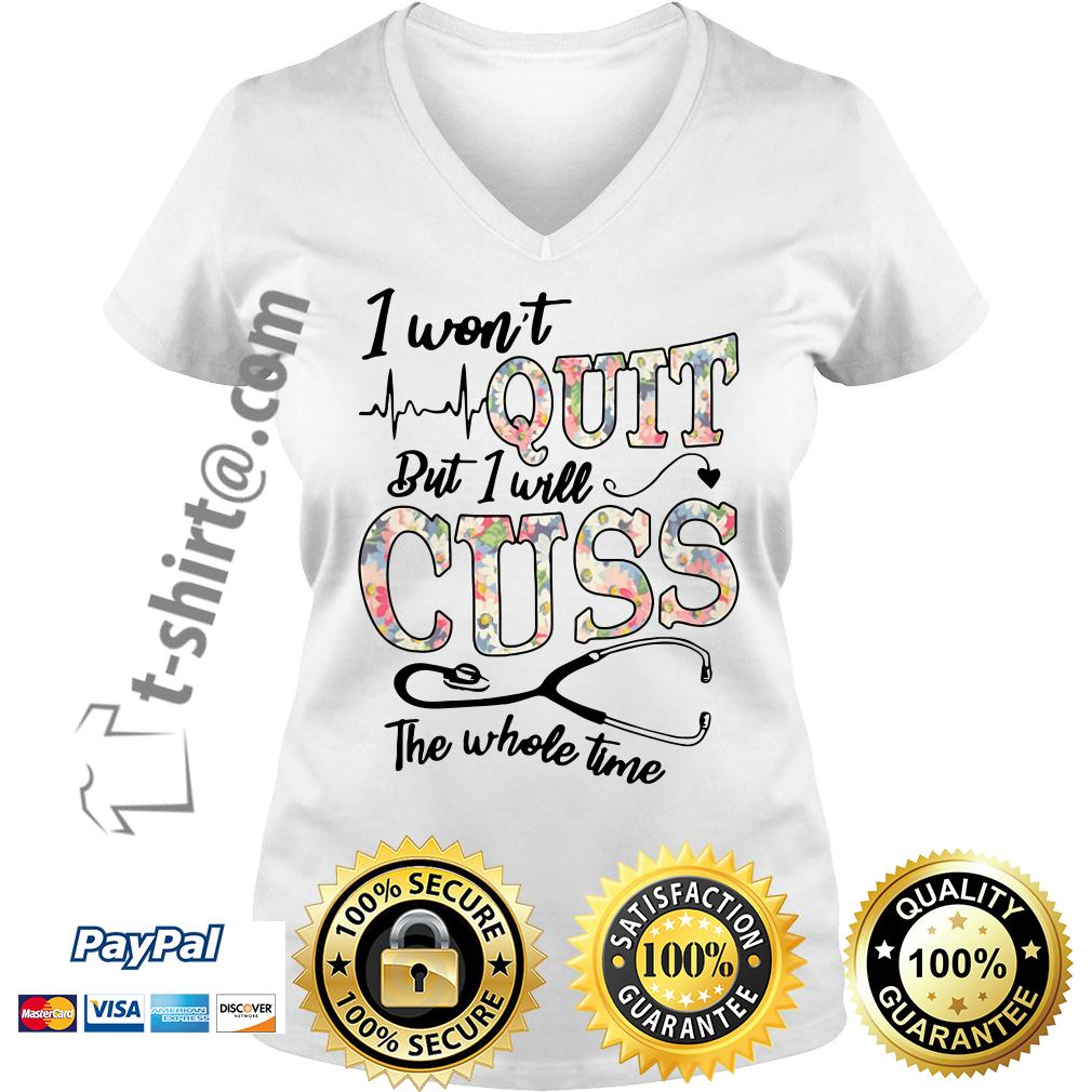 Floral I won't quit but I will cuss the whole time V-neck T-shirt