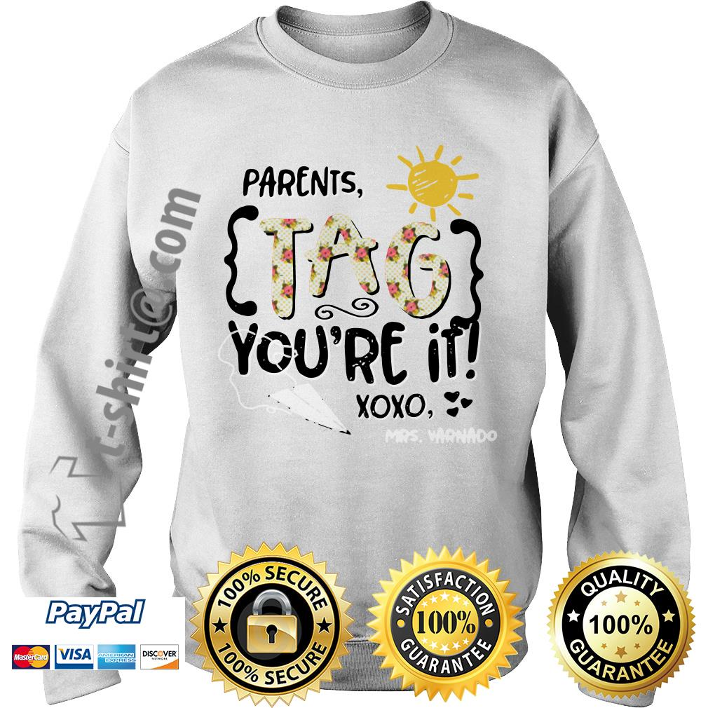 Floral parents tag you're it xoxo Mrs. Varnado Sweater
