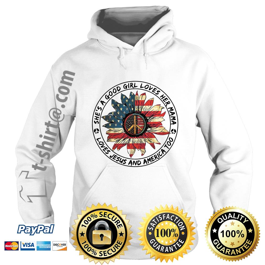 Flower hippie flag she's a good girl loves her mama loves Jesus and America too Hoodie