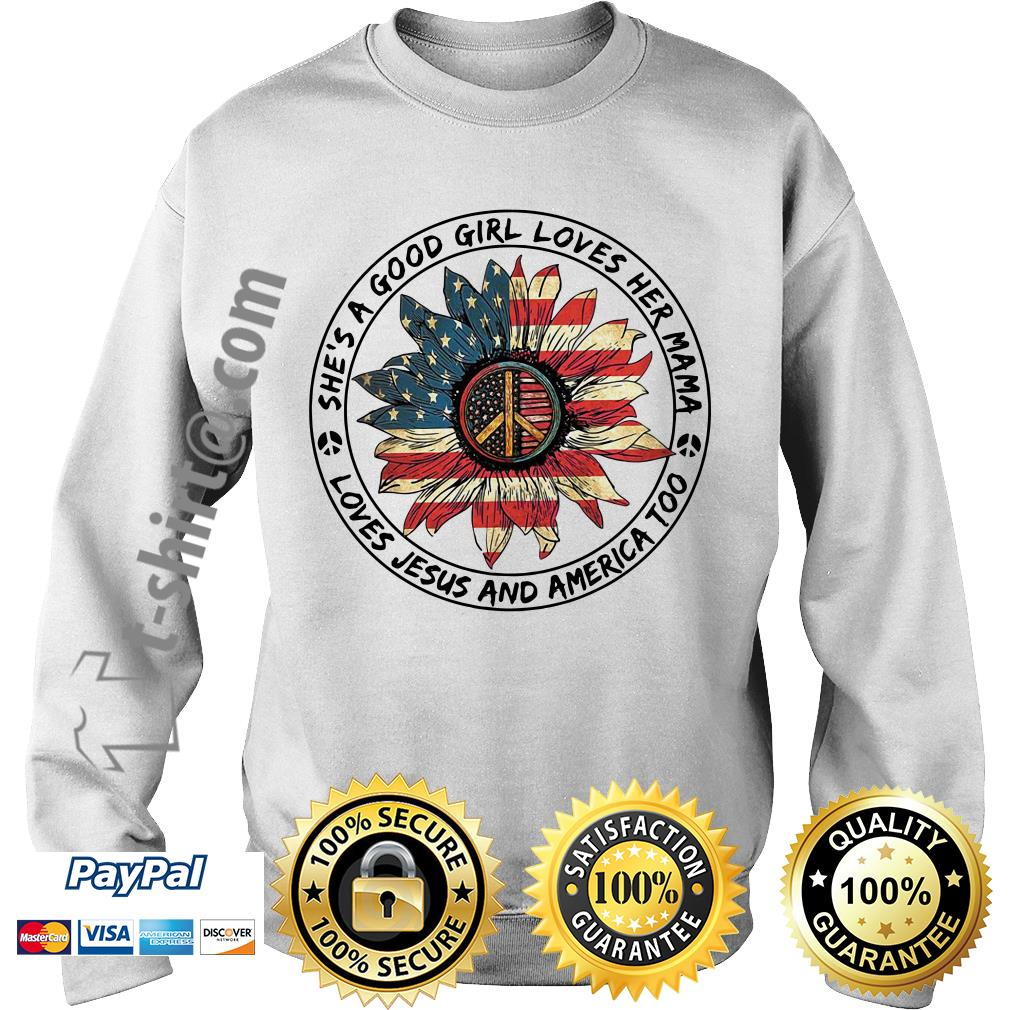 Flower hippie flag she's a good girl loves her mama loves Jesus and America too Sweater