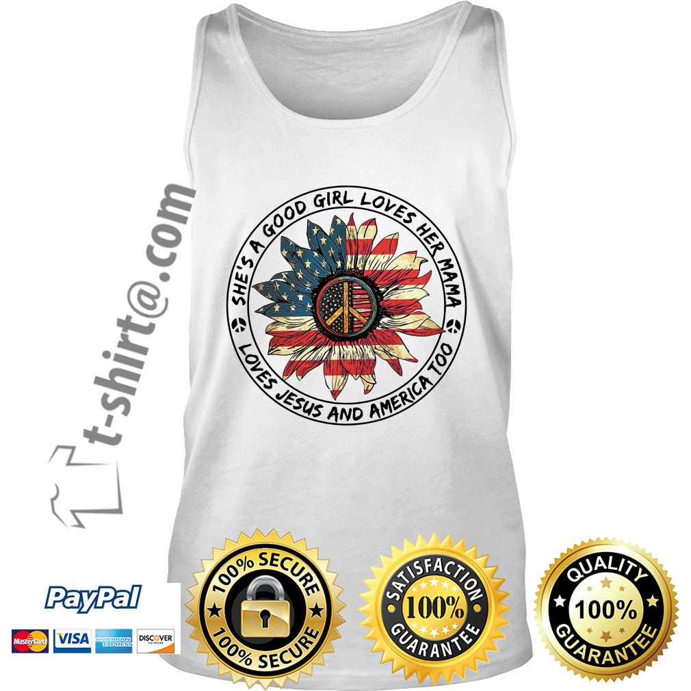 Flower hippie flag she's a good girl loves her mama loves Jesus and America too Tank top