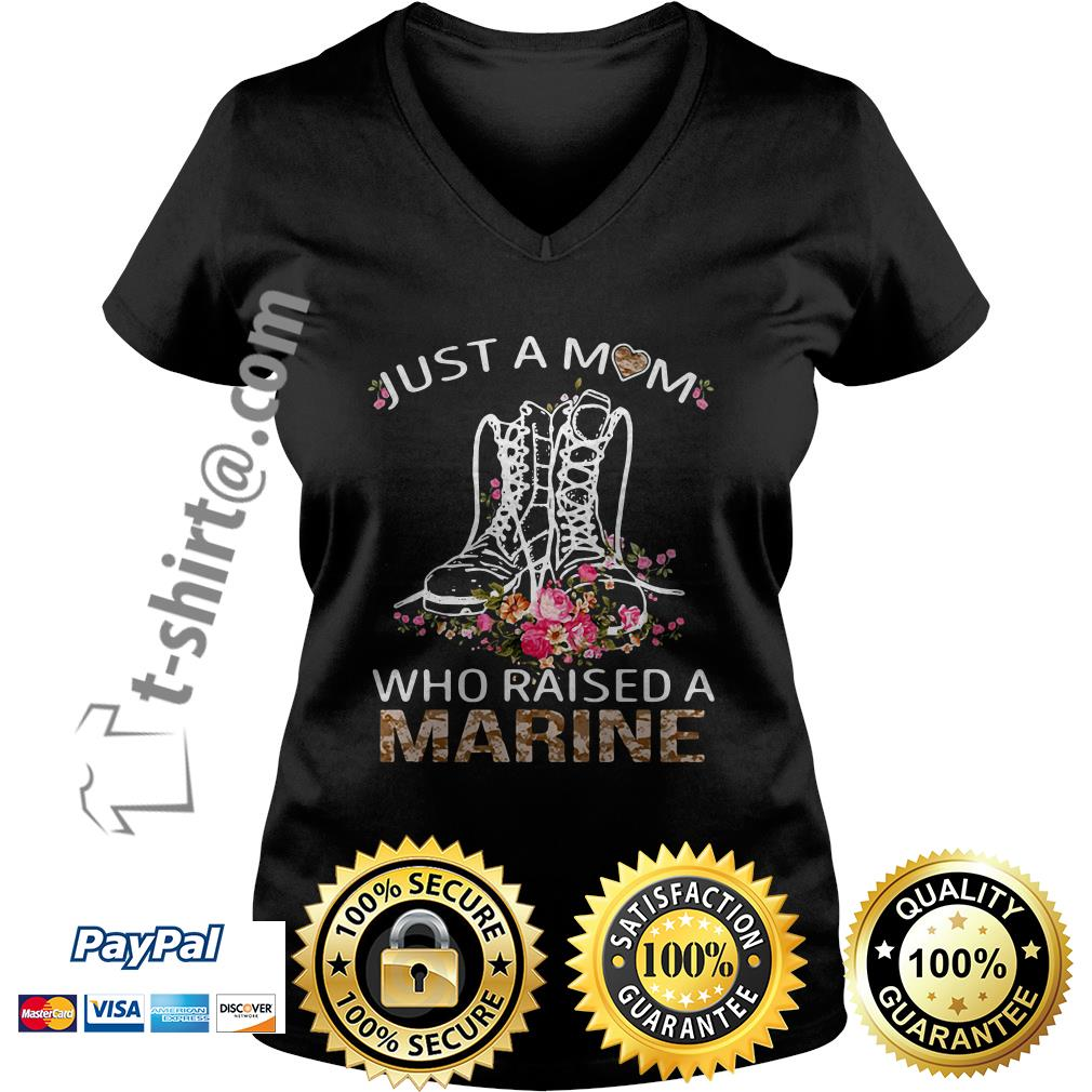 Flowers Boots just a mom who raised a Marine V-neck t-shirt