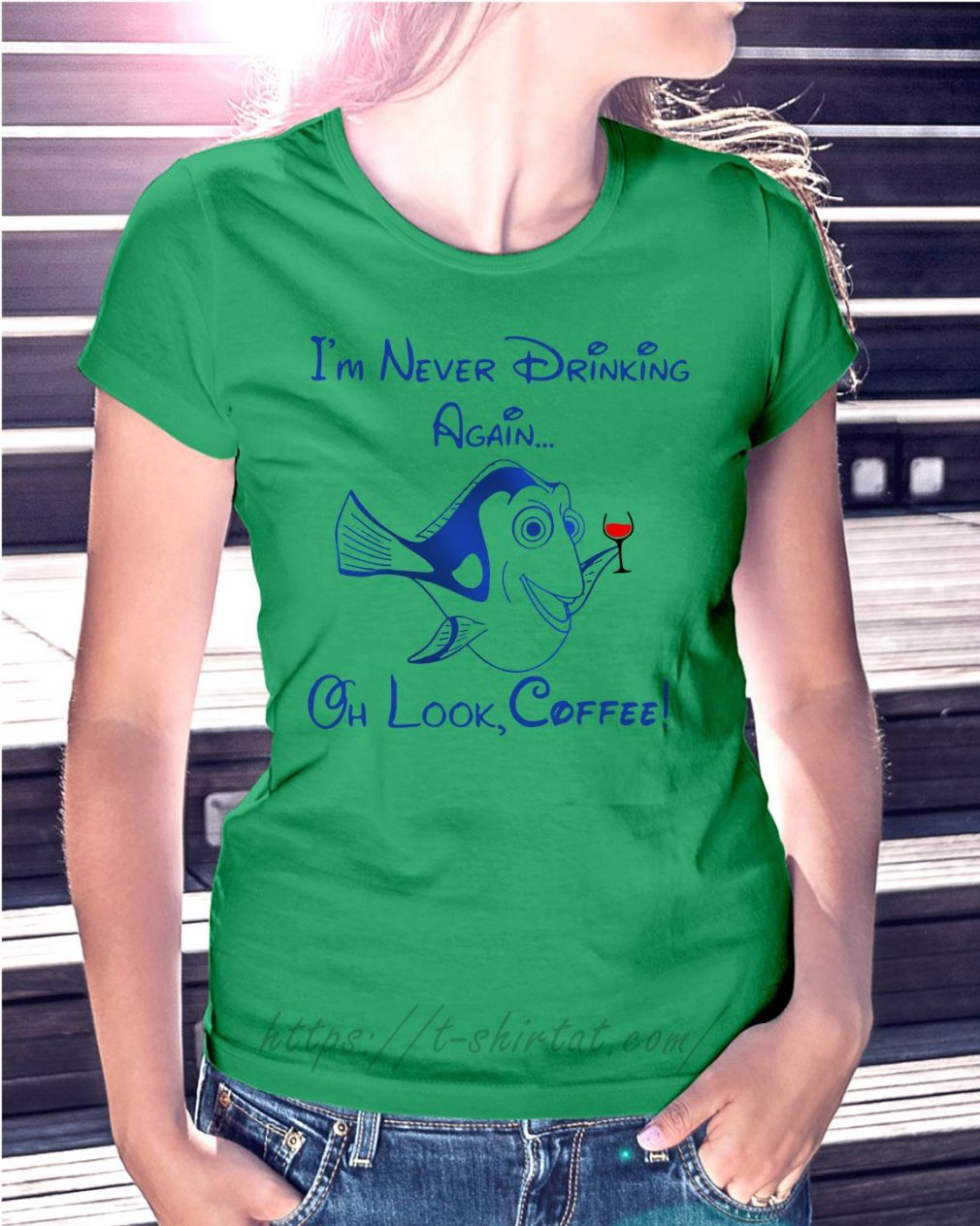 Forgetful Dory I'm never drinking again oh look coffee Ladies Tee green
