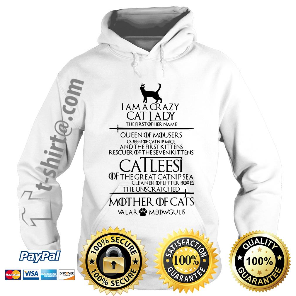 Game of Thrones I am a crazy cat lady Queen of mousers Catleesi mother of cats Hoodie