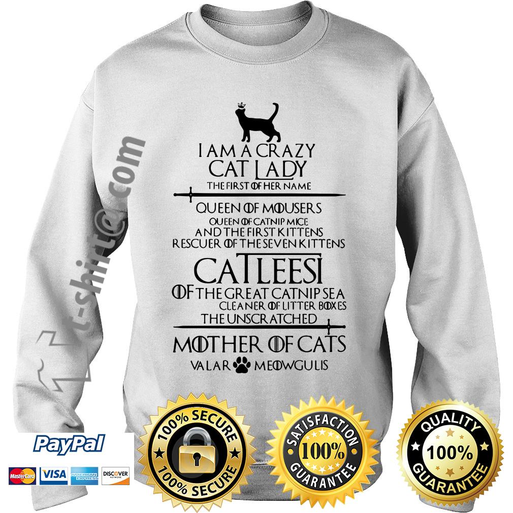 Game of Thrones I am a crazy cat lady Queen of mousers Catleesi mother of cats Sweater