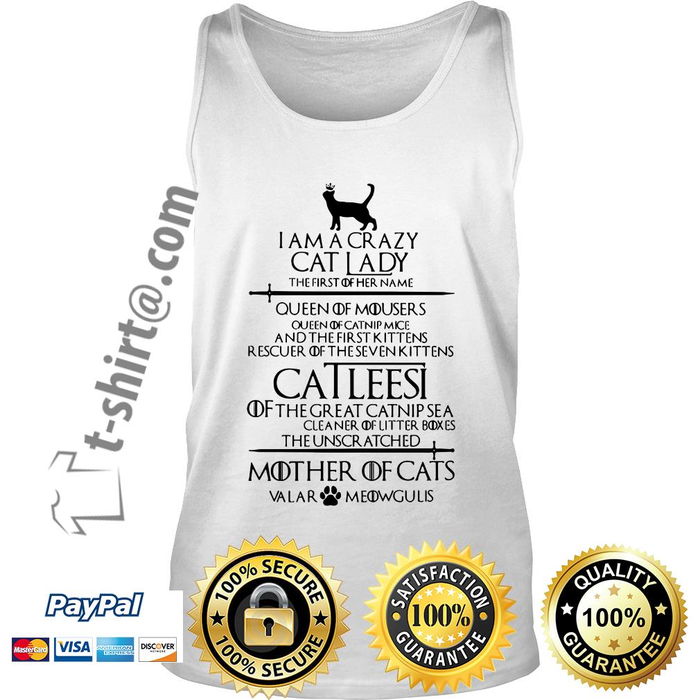 Game of Thrones I am a crazy cat lady Queen of mousers Catleesi mother of cats Tank top