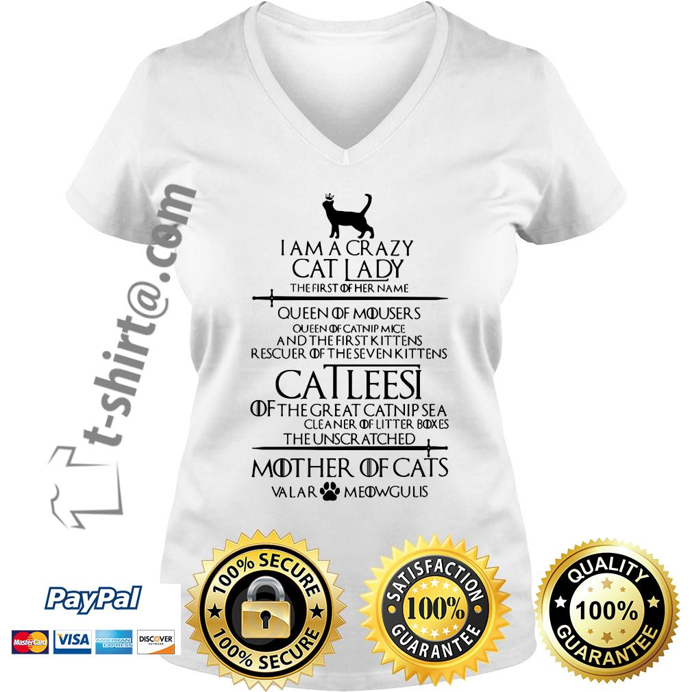 Game of Thrones I am a crazy cat lady Queen of mousers Catleesi mother of cats V-neck T-shirt
