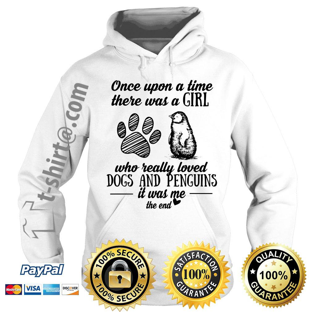 A girl who really loves dogs and penguins pigs it was me the end Hoodie