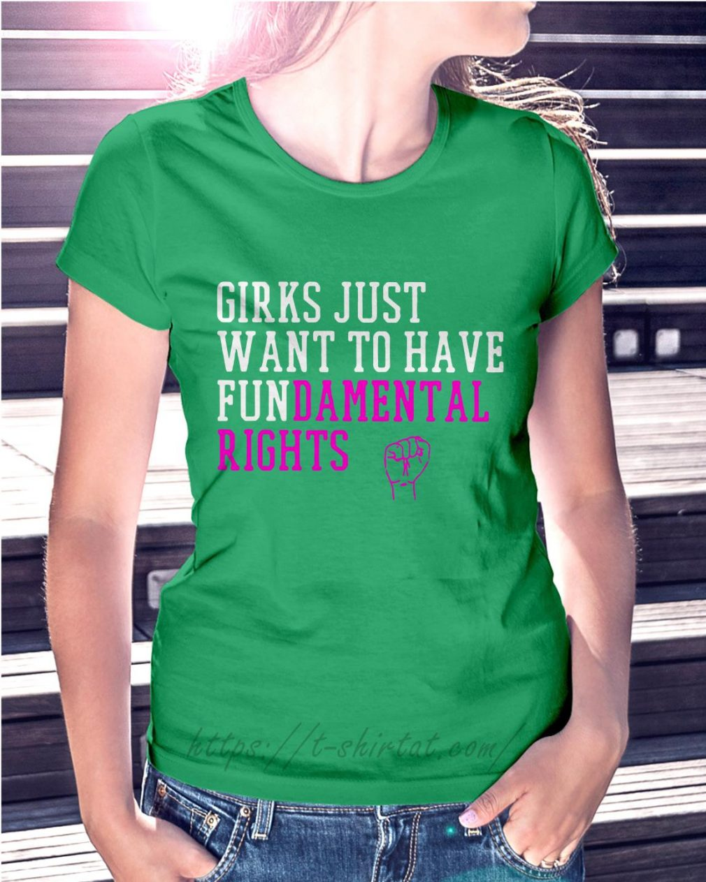 Girls just wanna have fundamental rights Ladies Tee green