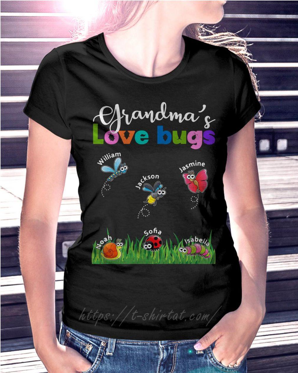 Grandma's love bugs William Jackson Jasmine Noah Sofia Isabella T-shirt