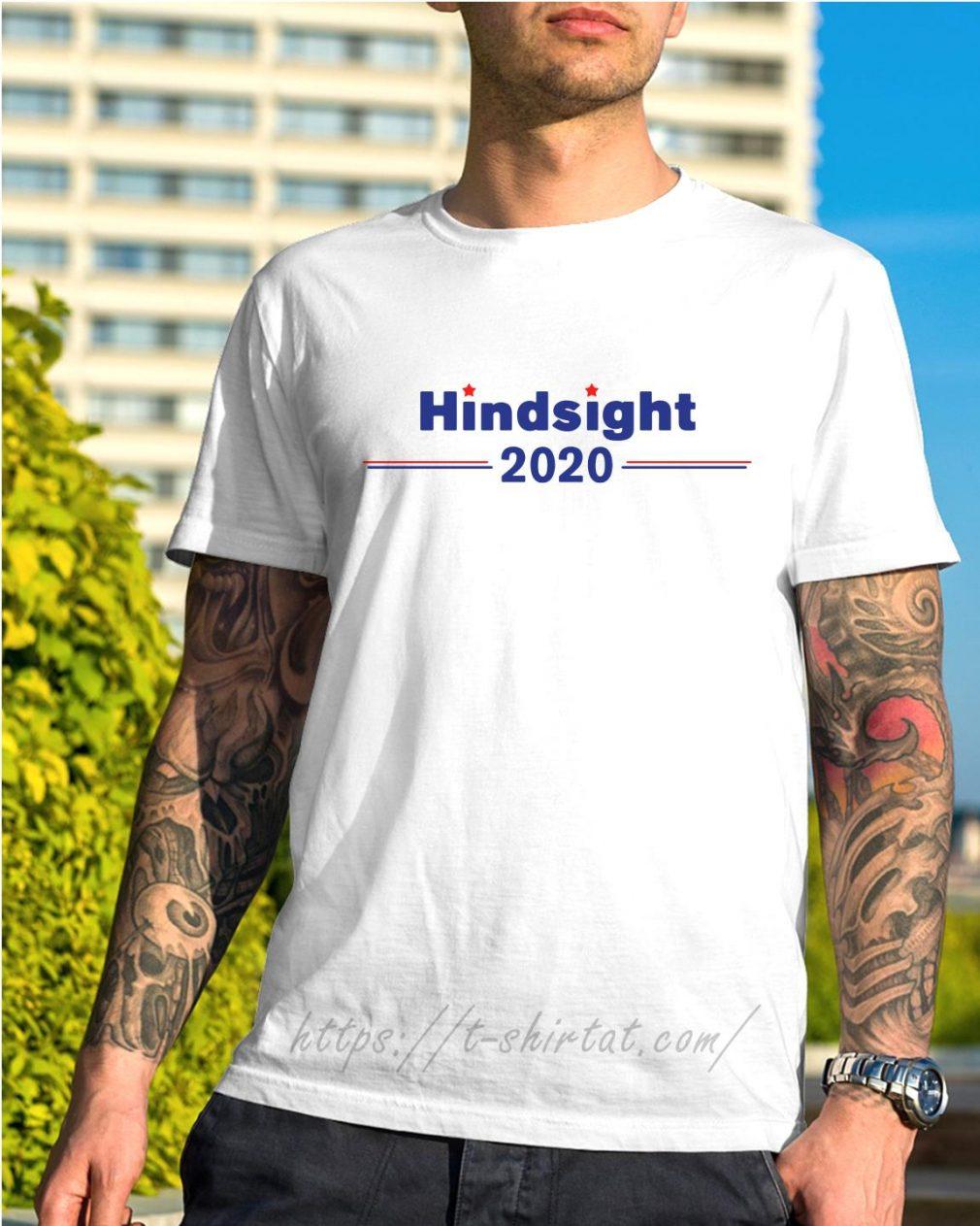 Hindsight 2020 shirt