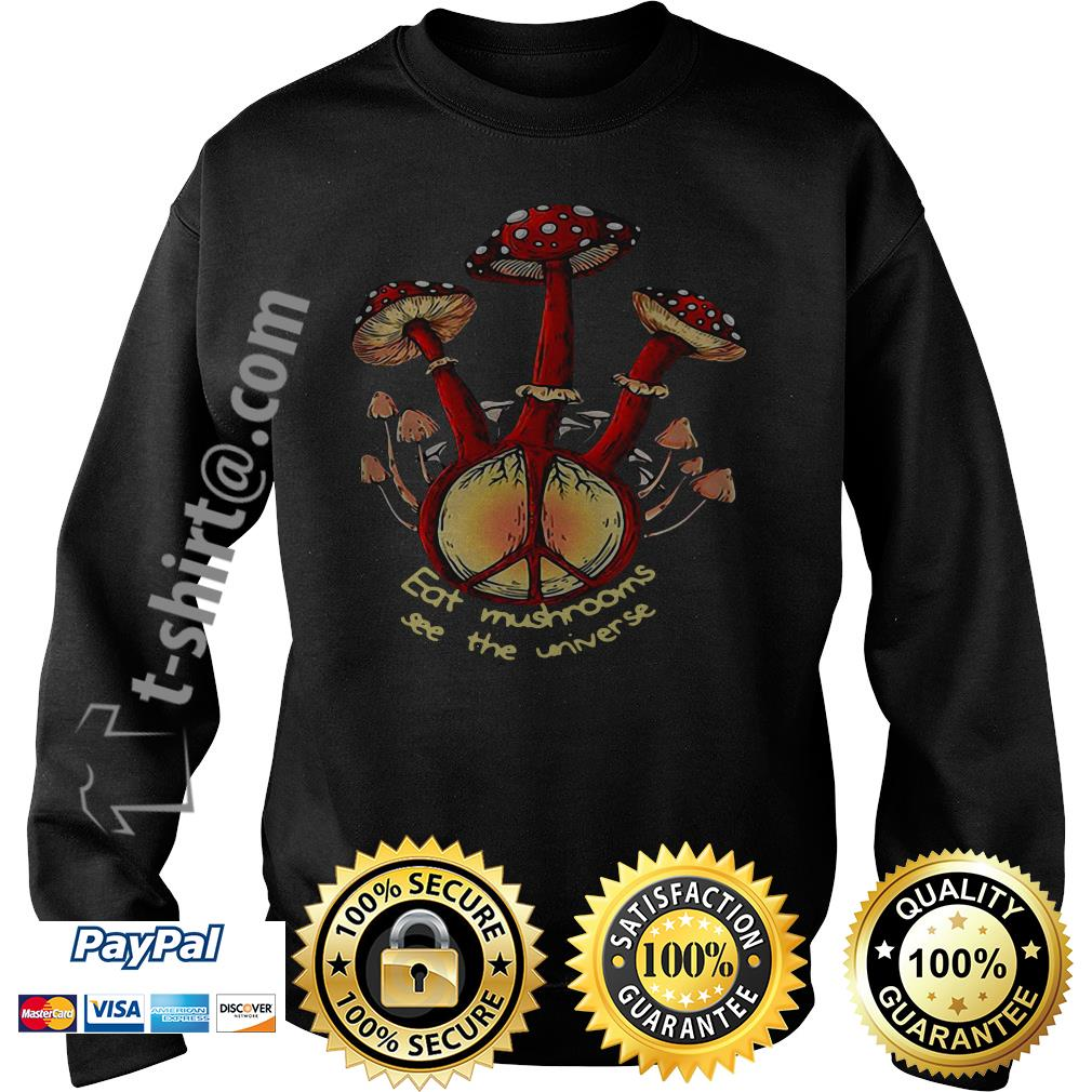 Hippie eat mushrooms see the universe Sweater