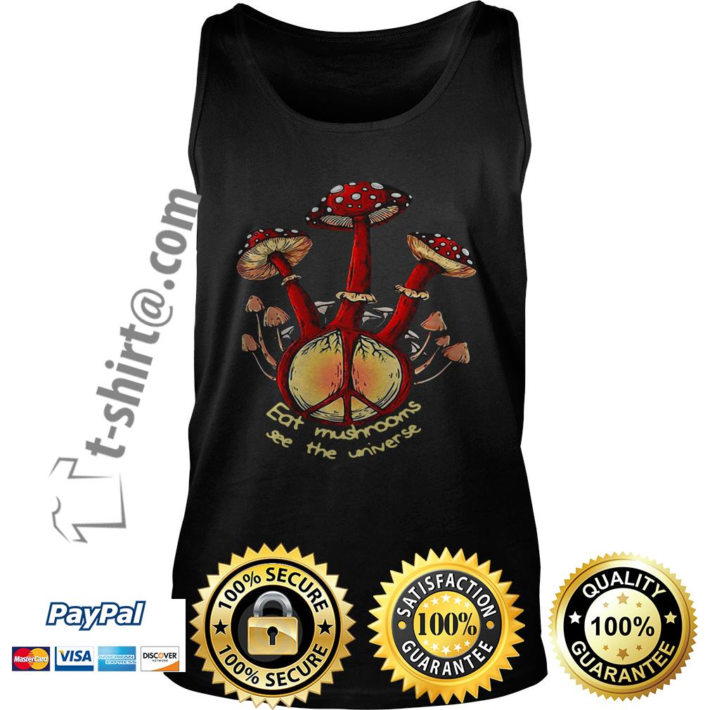 Hippie eat mushrooms see the universe Tank top