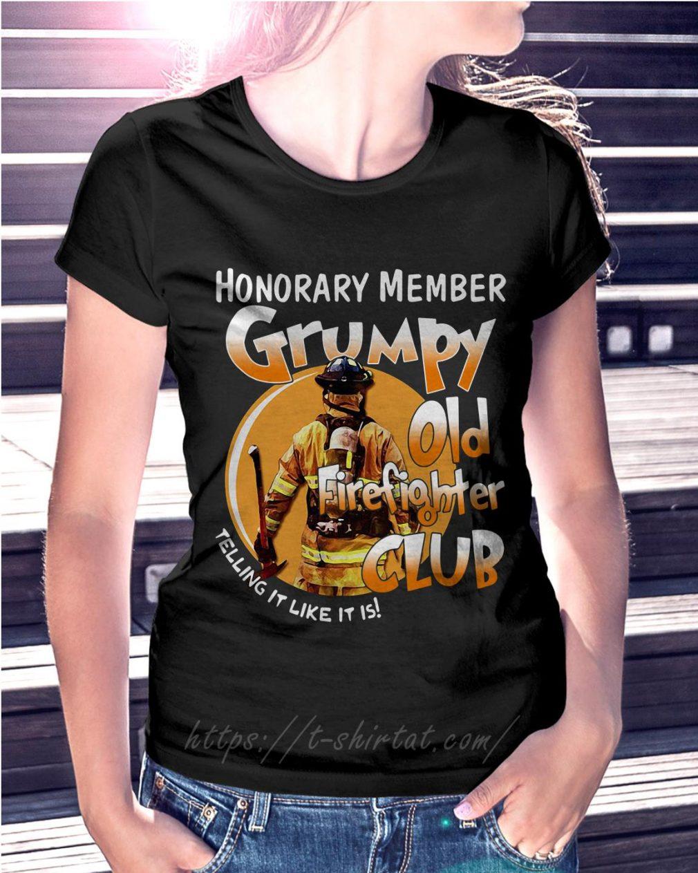 Honorary member grumpy old firefighter club telling it like it is Ladies Tee