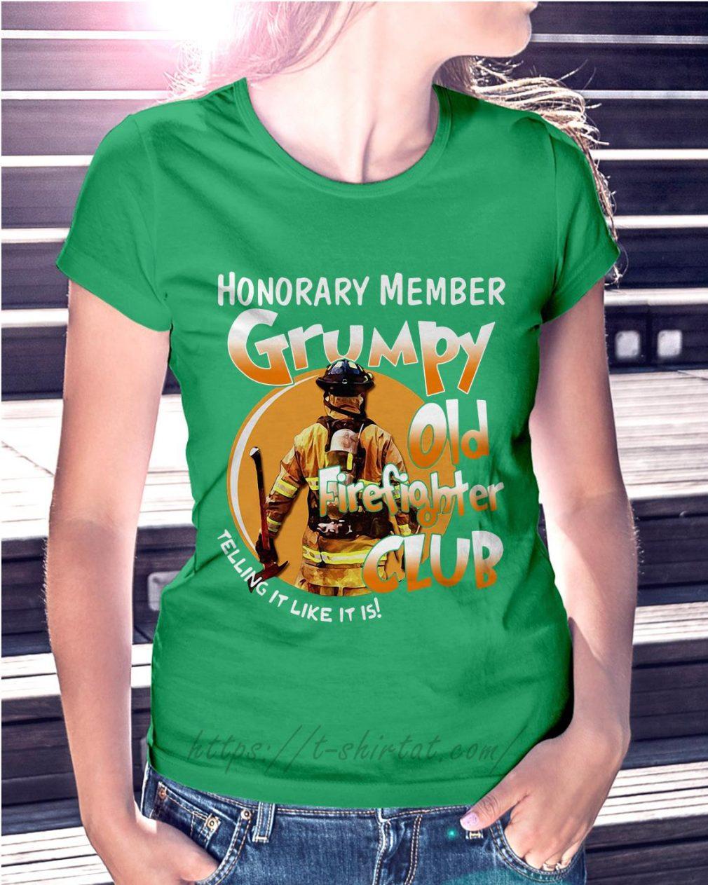 Honorary member grumpy old firefighter club telling it like it is Ladies Tee green