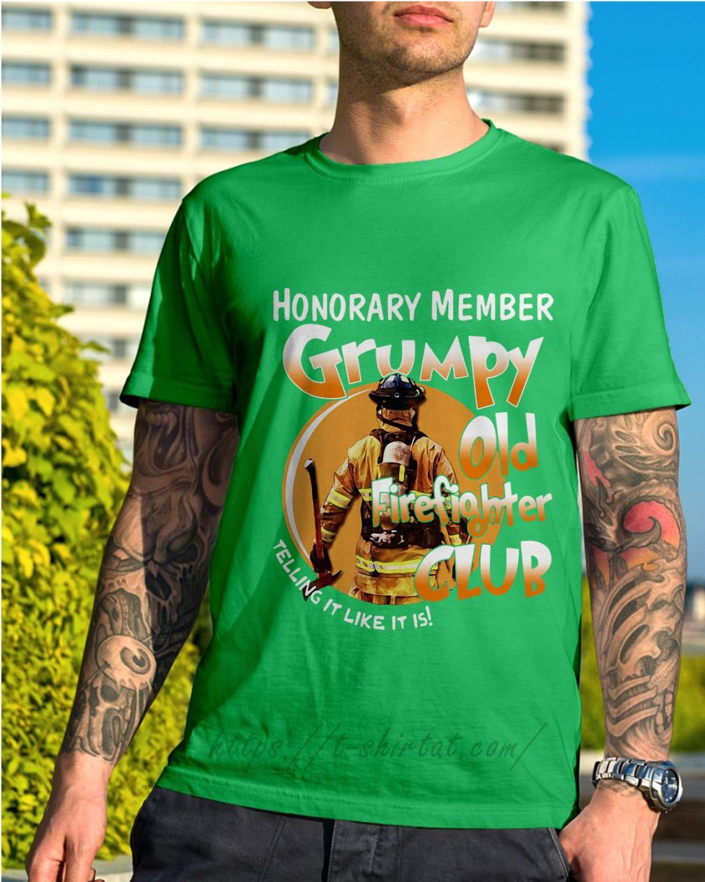 Honorary member grumpy old firefighter club telling it like it is Shirt green