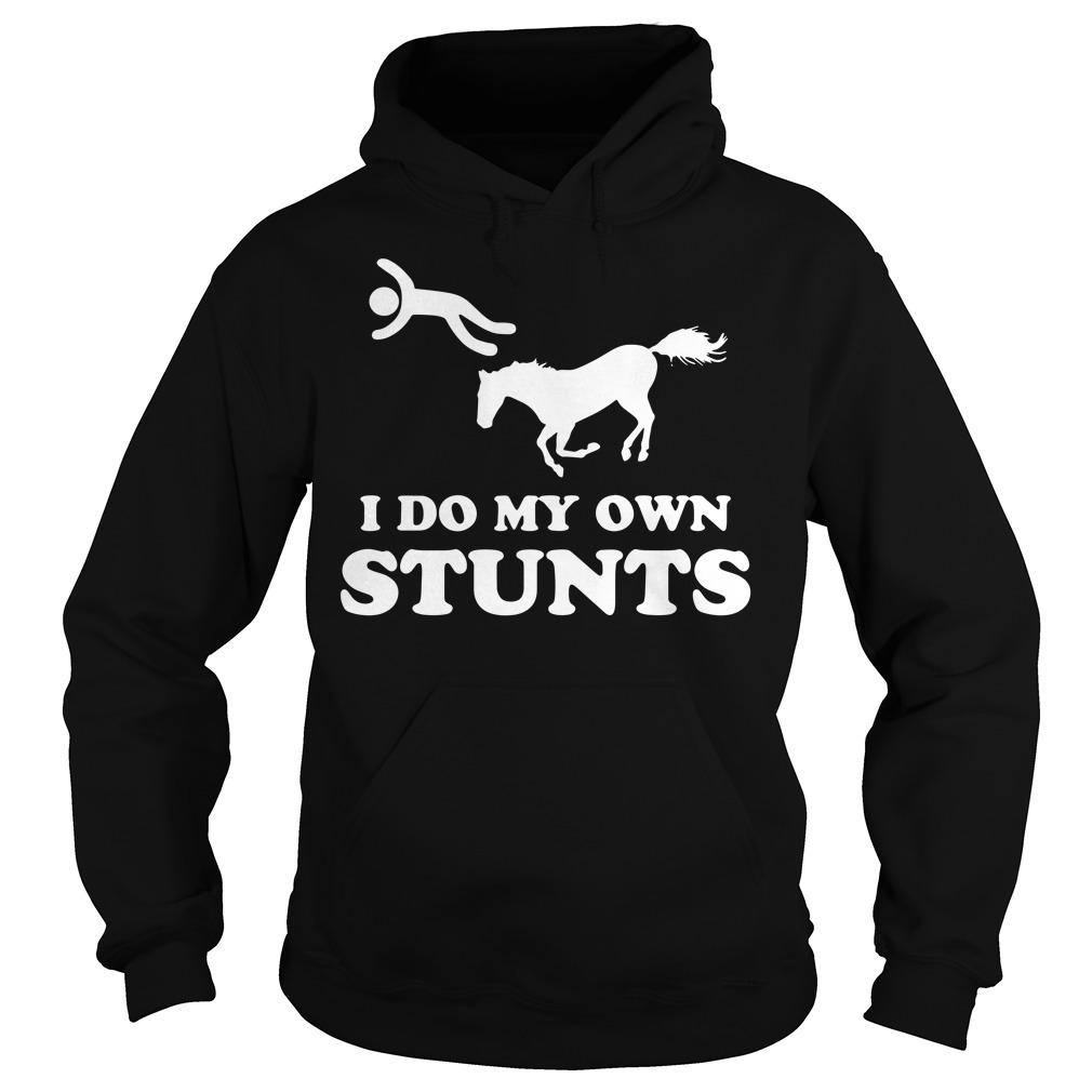 Horse I do my own stunts Hoodie