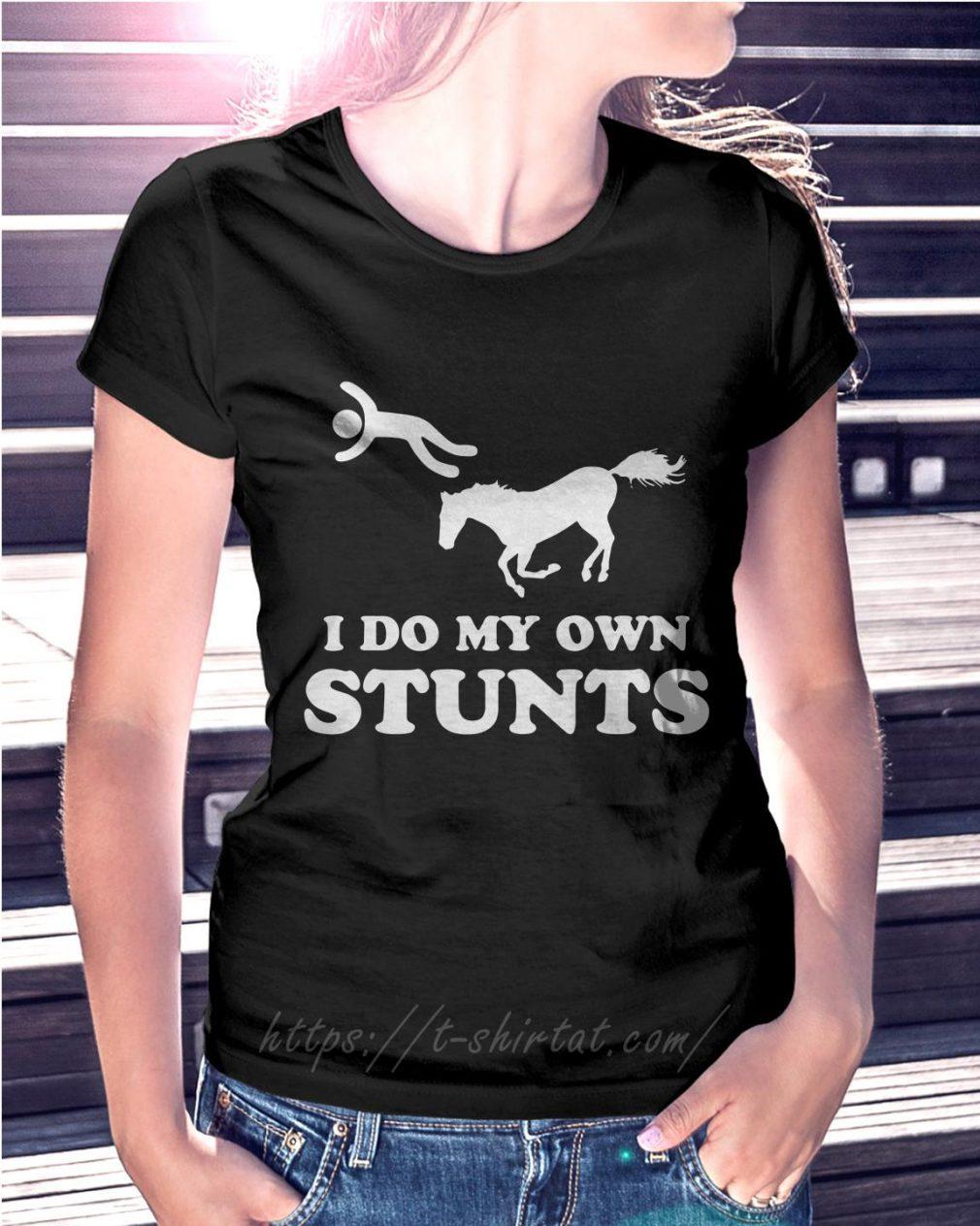 Horse I do my own stunts Ladies TeeV
