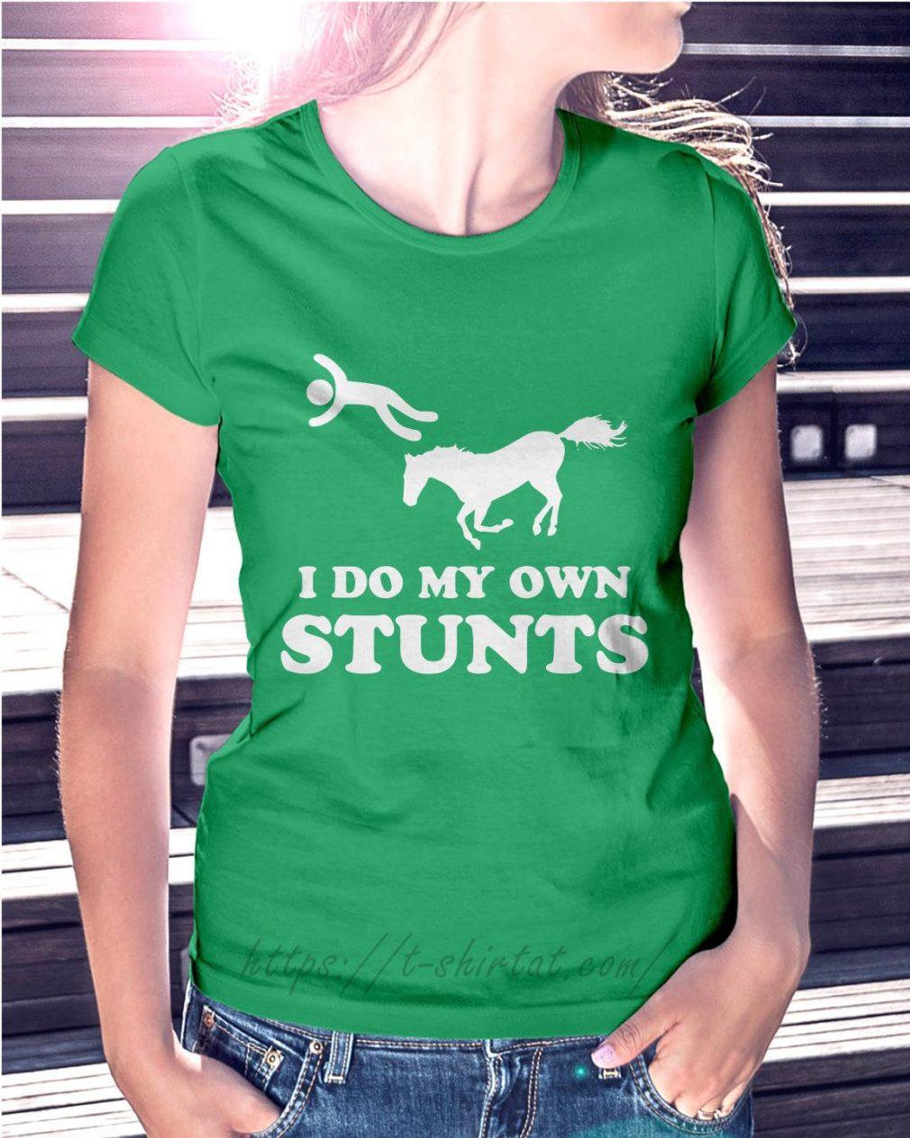 Horse I do my own stunts Ladies Tee green