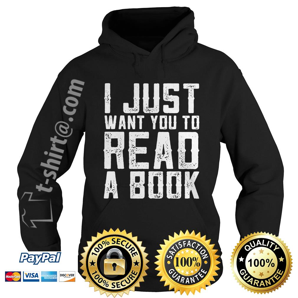 I just want you to read a book Hoodie