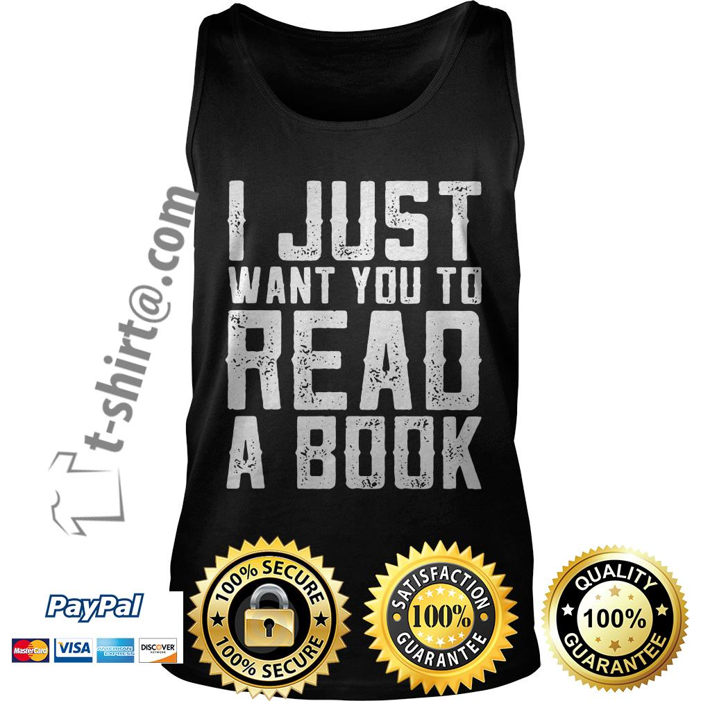 I just want you to read a book Tank top