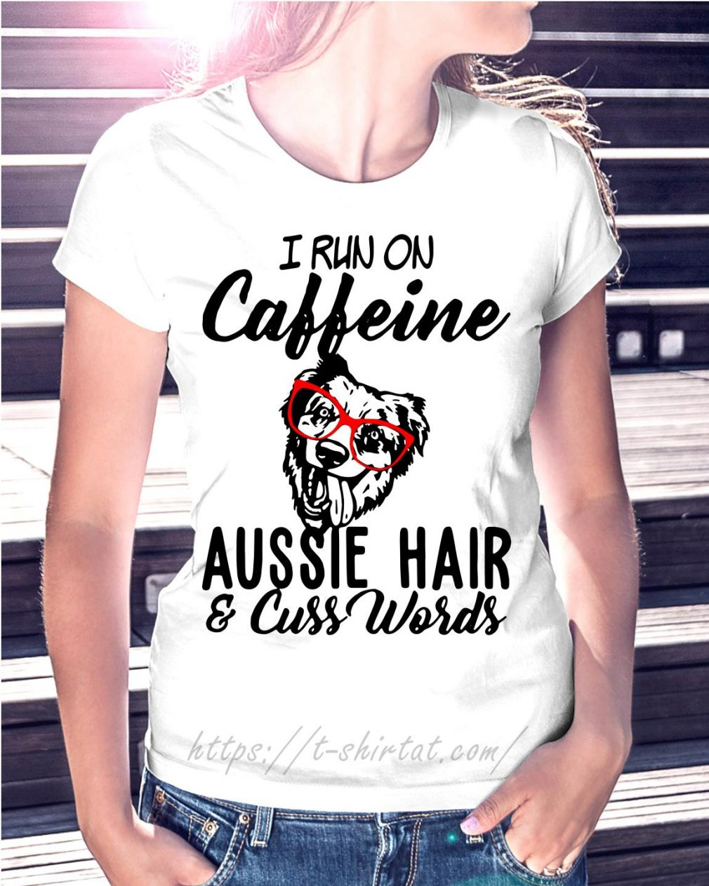 I run on caffeine Aussie hair and cuss words