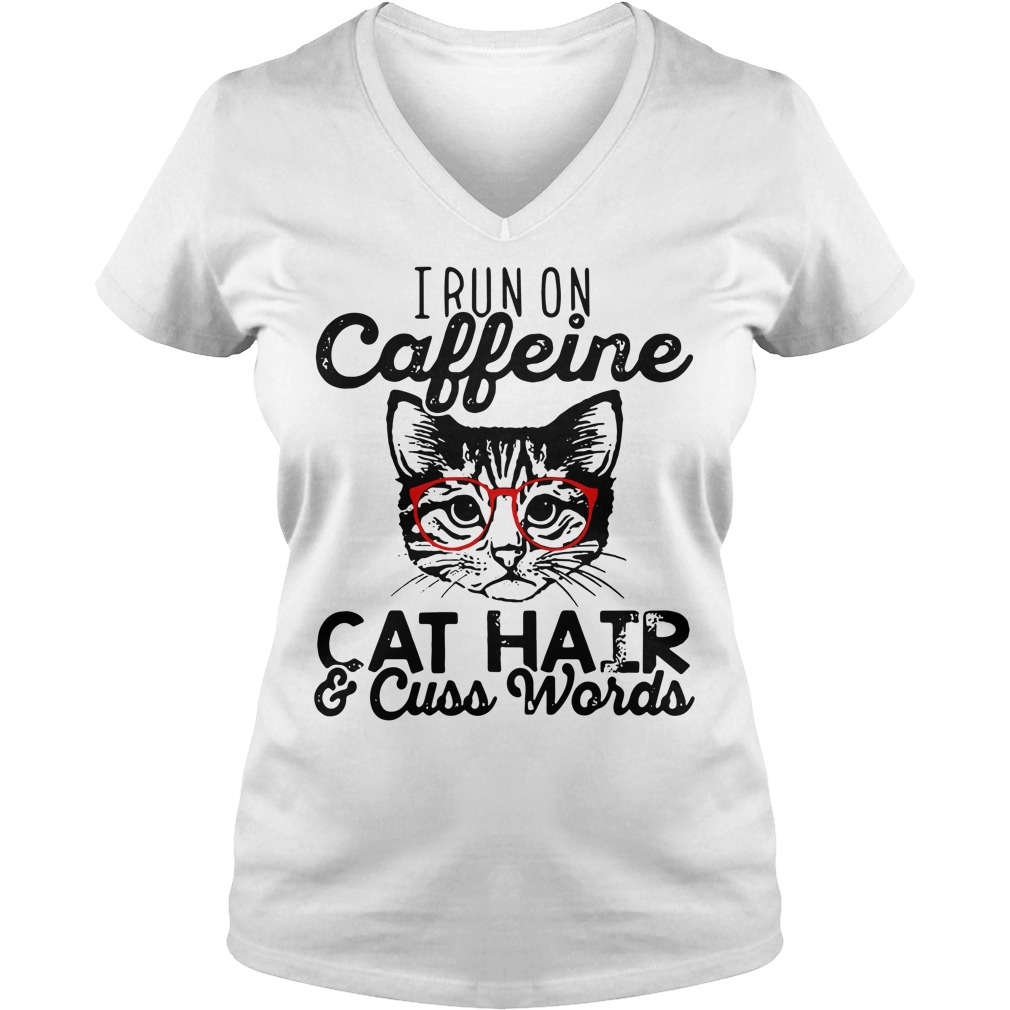 I run on Caffeine cat hair and cuss words V-neck T-shirt