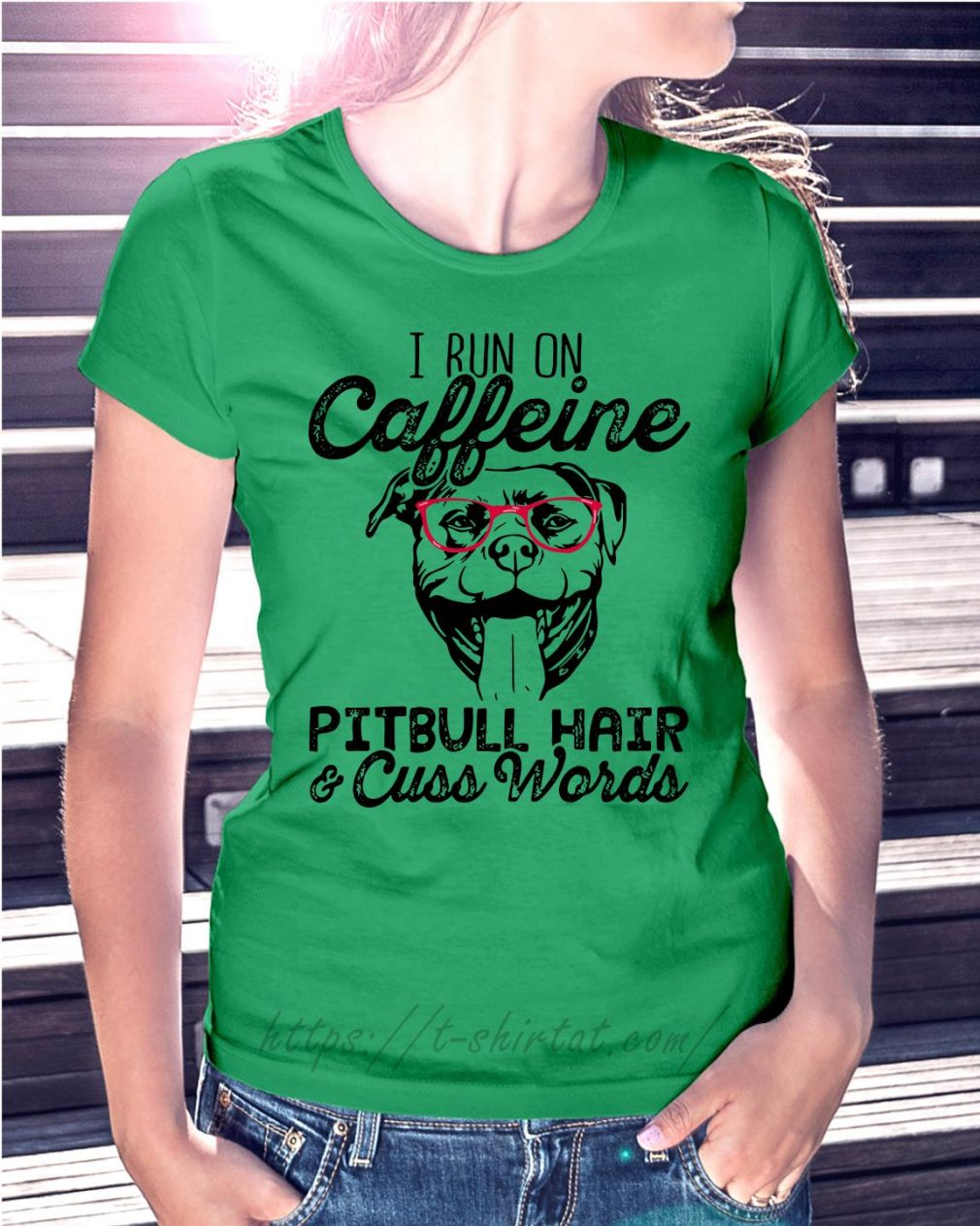 I run on Caffeine Pitbull hair and cuss words Ladies Tee green