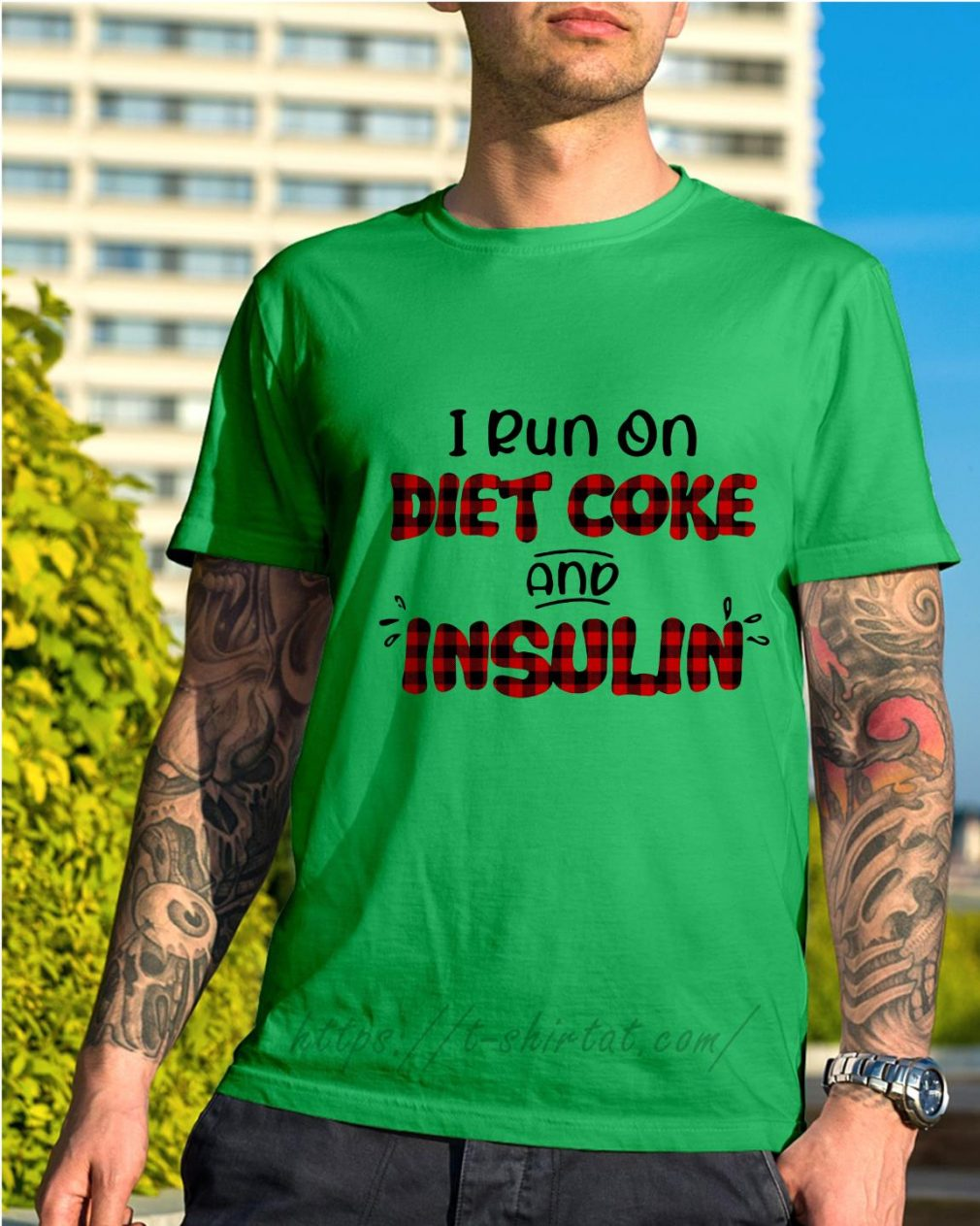 I run on diet coke and insulin Shirt green