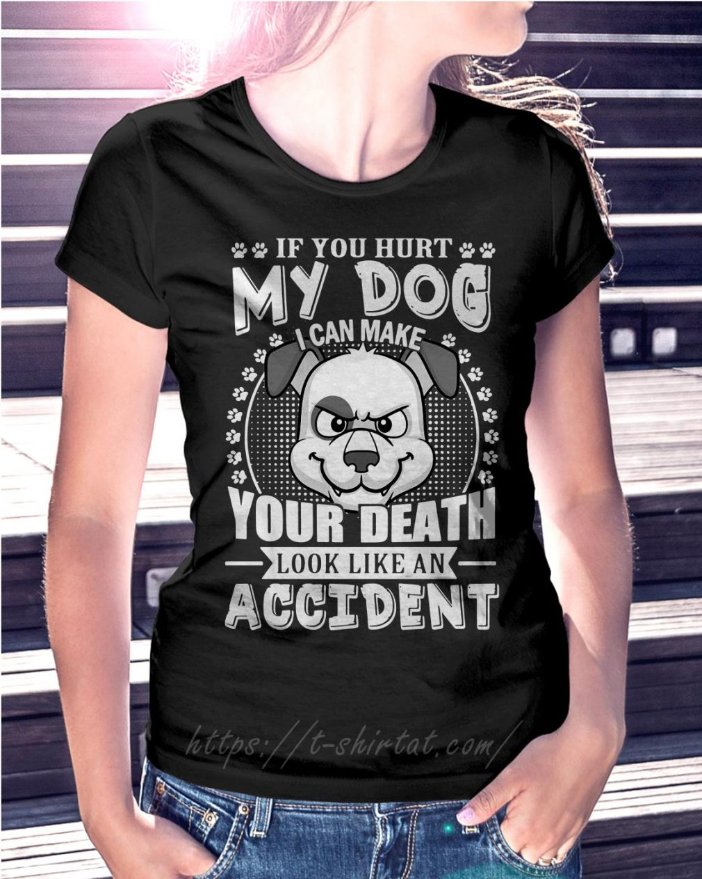 If you hurt my dog I can make your death look like an accident