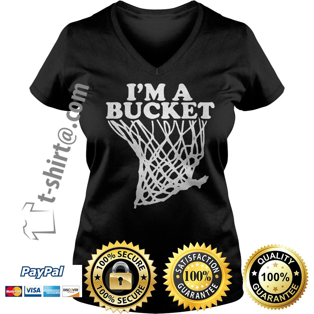 I'm a bucket Ladies Tee