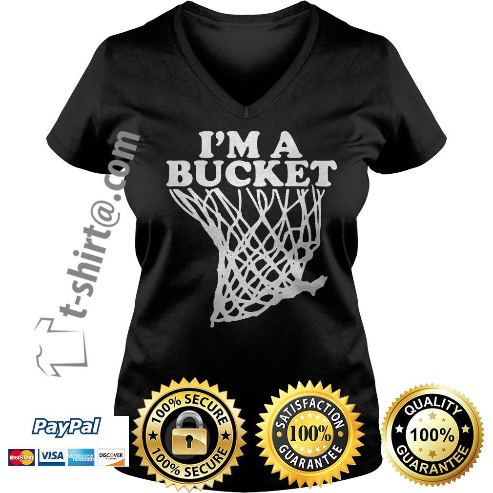 I'm a bucket Ladies Tee
